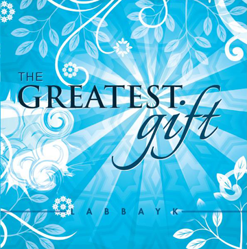 The Greatest Gift - Labbayk (Digital Download)